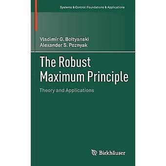 De robuuste maximale beginsel theorie en toepassingen door Boltyanski & Vladimir G.