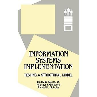 Information Systems Implementation Testing a Structural Model by Lucas & Henry C. & Jr.