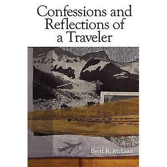 Confessions and Reflections of a Traveler by McLean & Brett
