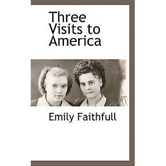 Drei Besuche in Amerika von Faithfull & Emily