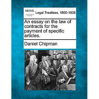Ein Essay über das Recht der Verträge für die Zahlung bestimmter Artikel. von Chipman & Daniel