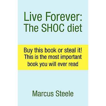 Leben Sie das Shoc Diet von Michael & Harris ewig