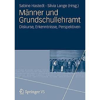 Mnner und Grundschullehramt Diskurse Erkenntnisse Perspektiven af Hastedt & Sabine