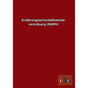 Ernahrungswirtschaftsmelde FMStFV Ewmv von Ohne Autor