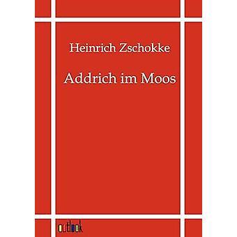 Addrich im Moos by Zschokke & Heinrich
