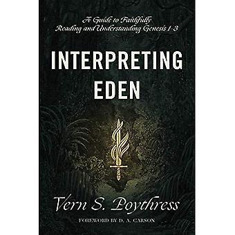 Dolmetschen Eden: A Guide to treu lesen und verstehen Genesis 1-3