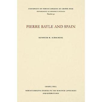 Pierre Bayle ja Espanja by Kenneth R. Scholberg - 9780807890301 Kirja