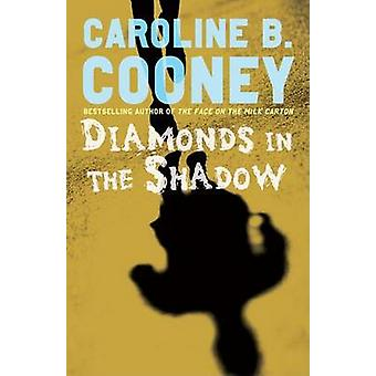 Diamonds in the Shadow by Caroline B Cooney - 9780385732628 Book