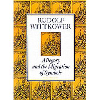 Allegory and the Migration of Symbols - The Collected Essays of Rudolf
