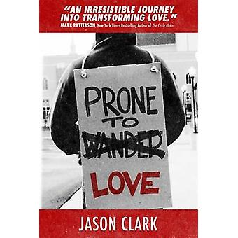 Prone to Love by Jason Clark - 9780768442496 Book