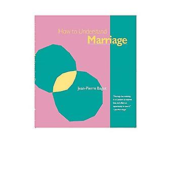 How to Understand Marriage by Jean-Pierre Bagot - 9780824508104 Book