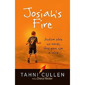 Josiah's Fire - Autism Stole His Words - God Gave Him a Voice by Tahni