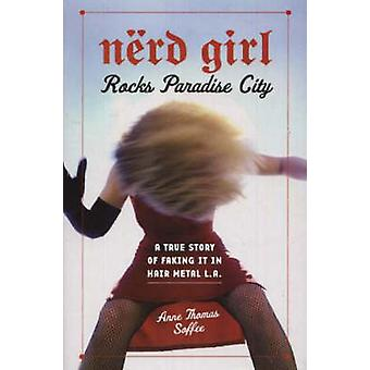 Nerd Girl Rocks Paradise City - A True Story of Faking It in Hair Meta