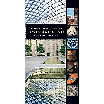 Official Guide to the Smithsonian (4th) by Smithsonian Institution -