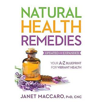 Natural Health Remedies - Your A-Z Blueprint for Vibrant Health by Jan
