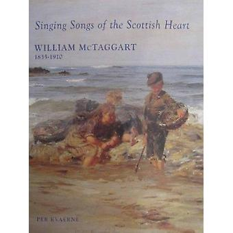 William McTaggart - Singing Songs of the Scottish Heart by Per Kvaerne