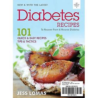 Diabetes Recipes - To Recover from & Reverse Diabetes by Jess Lomas -