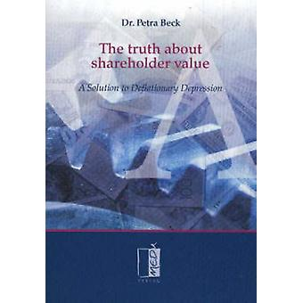 Truth About Shareholder Value - A Solution to Deflationary Depression