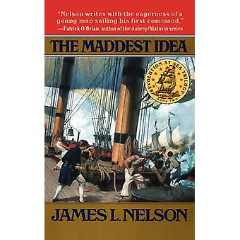 The Maddest Idea by Nelson & James L.