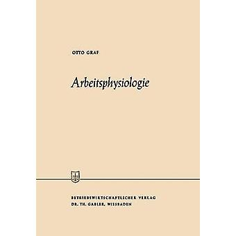 Arbeitsphysiologie by Graf & Otto
