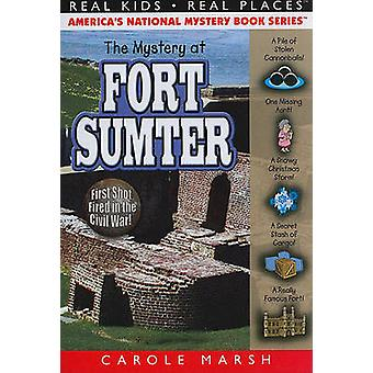 The Mystery at Fort Sumter by Carole Marsh - 9780635074294 Book