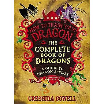 The Complete Book of Dragons by Cressida Cowell - 9780316244107 Book