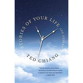 Stories of Your Life and Others by Ted Chiang - 9781101972120 Book