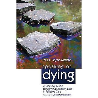 På tal om dö - en praktisk Guide till att använda rådgivning färdigheter i P