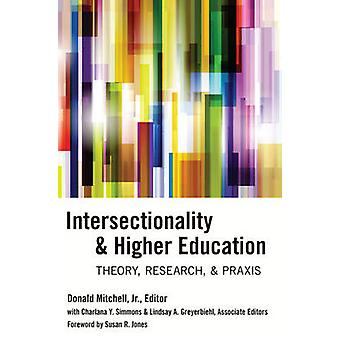 Intersectionality & Higher Education - Theory - Research - & Praxis by