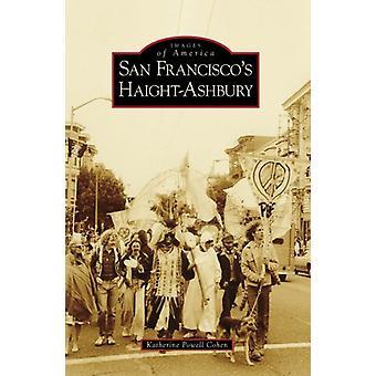 San Francisco's Haight-Ashbury by Katherine Powell Cohen - 9780738559