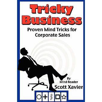 Tricky Business Proven Mind Tricks for Corporate Sales by Xavier & Scott