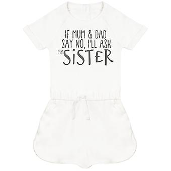 If Mum & Dad Say No, I'll Ask My Sister Baby Playsuit