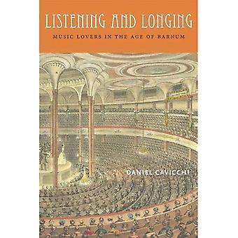 Lyssnande och längtan: musikälskare i åldern av Barnum