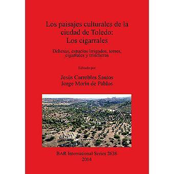 Los paisajes culturales de la ciudad de Toledo Los cigarrales by Carrobles Santos & Jess