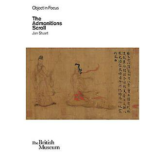 Objects in Focus - the Admonitions Scroll by Jan Stuart - 978071415108