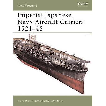 Imperial Japanese Navy Aircraft Carriers 192145 by Mark Stille