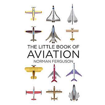 The Little Book of Aviation von Norman Ferguson - 9780752488370 Buch