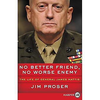 Ingen bättre vän, ingen värre fiende: Livet av General James Mattis