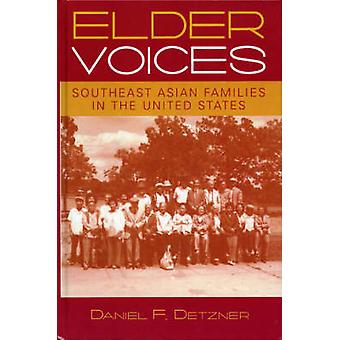 Elder Voices Southeast Asian Families in the United States by Detzner & Daniel F.