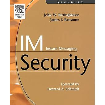 IM Instant Messaging Security by Rittinghouse & John PhD