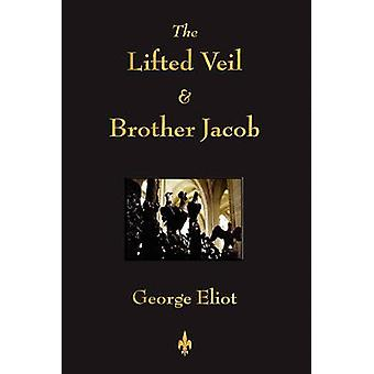 The Lifted Veil and Brother Jacob by Eliot & George