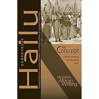 The Conscript: A Novel of Libya's Anticolonial War (Modern African Writing)