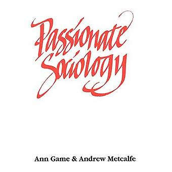 Passionate Sociology by Game & Ann