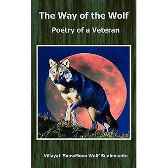 The Way of the Wolf  Poetry of a Veteran by Sunkmanitu & Villayat Snowmoon Wolf