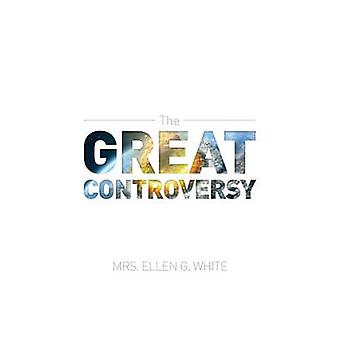 The Great Controversy 1888 Edition by White & Ellen G