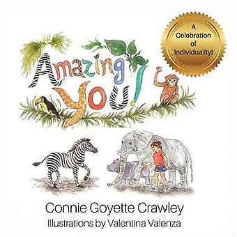 Amazing YOU A Celebration of Individuality by Crawley & Connie Goyette