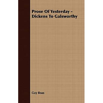 Prose Of Yesterday  Dickens To Galsworthy by Boas & Guy