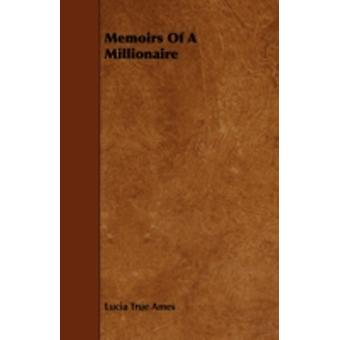 Memoirs Of A Millionaire by Ames & Lucia True