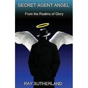 Secret Agent Angel by Sutherland & Ray