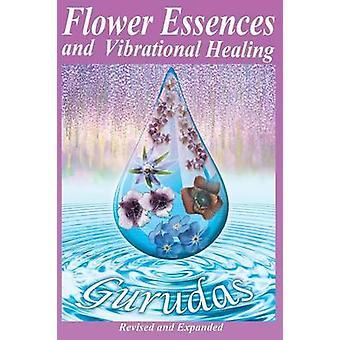 Blumenessenzen und Schwingungsheilung von Gurudas